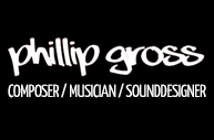 Phillip Gross - COMPOSER, MUSICIAN, SOUNDESIGNER
