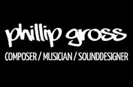 Phillip Gross - COMPOSER, MUSICIAN, SOUNDESIGNER